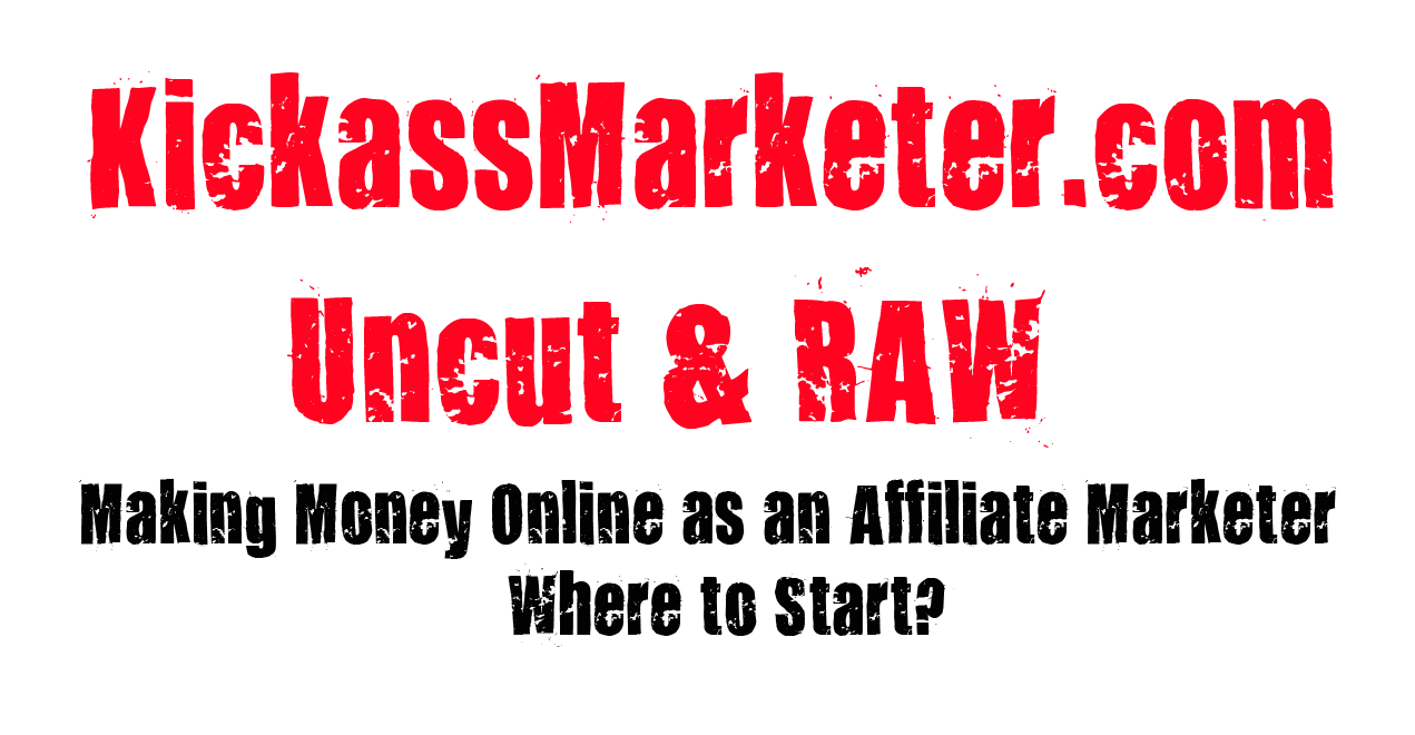 Making Money Online as an Affiliate Marketer - Where to Start?